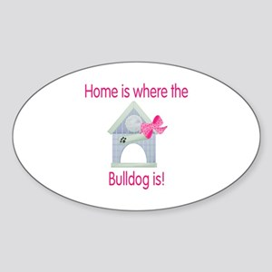 Home is where the Bulldog is Oval Sticker