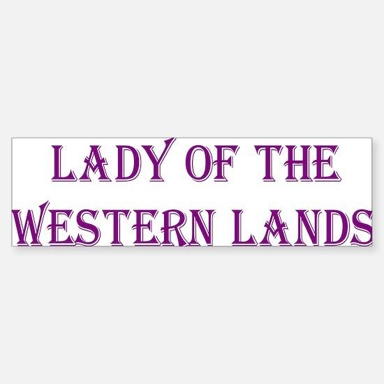 Lady of the Western Lands Bumper Bumper Bumper Sticker