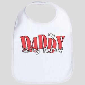 Daddy is my Hero- Red Bib