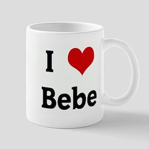 I Love Bebe Mug