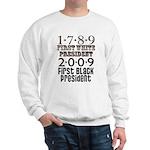 Presidential Firsts: 1789-2009 Sweatshirt