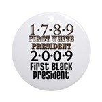 Presidential Firsts: 1789-2009 Ornament (Round)