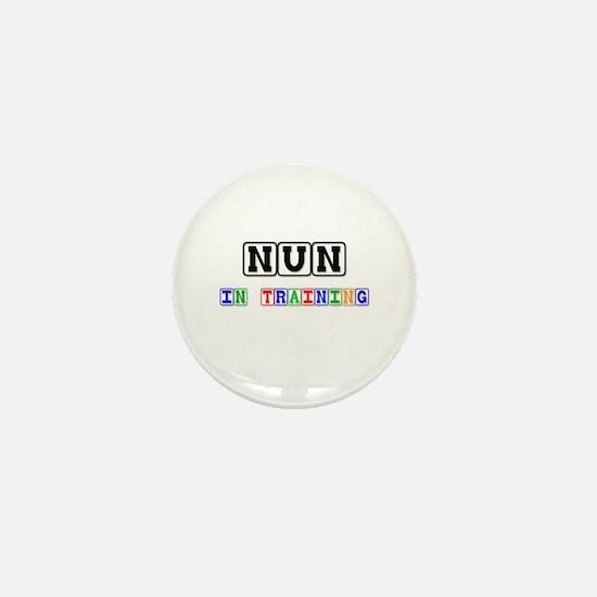 Nun In Training Mini Button