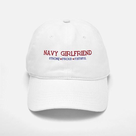 Strong, Proud, Faithful - Navy Girlfriend Baseball Baseball Cap