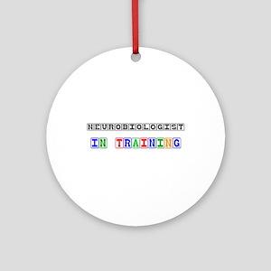 Neurobiologist In Training Ornament (Round)