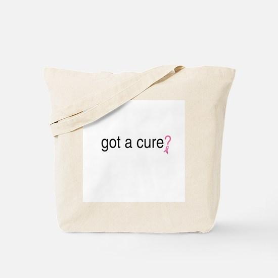 Got a cure? Tote Bag