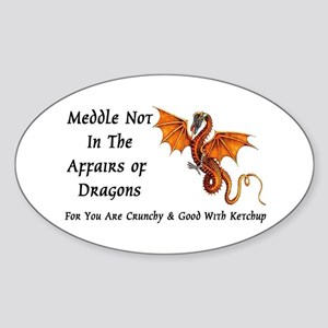 Meddle Not In The Affairs of Dragons... Sticker (O