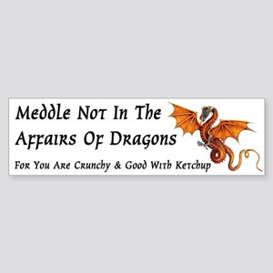 Meddle Not In The Affairs of Dragons... Sticker (B