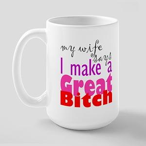 My wife says ... Large Mug