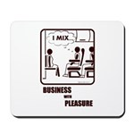 *NEW DESIGN* I MIX BUSINESS AND PLEASURE Mousepad