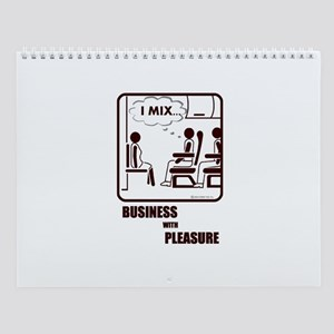 *NEW DESIGN* I MIX BUSINESS AND PLEASURE Wall Cale