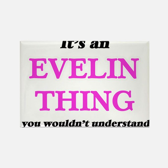 It's an Evelin thing, you wouldn't Magnets