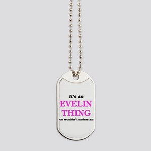 It's an Evelin thing, you wouldn' Dog Tags