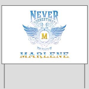 Never underestimate the power of Marlene Yard Sign