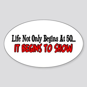 Life not only begins at 50 Oval Sticker