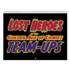 Lost Heroes Team-Ups 2018 12-Month Wall Calendar