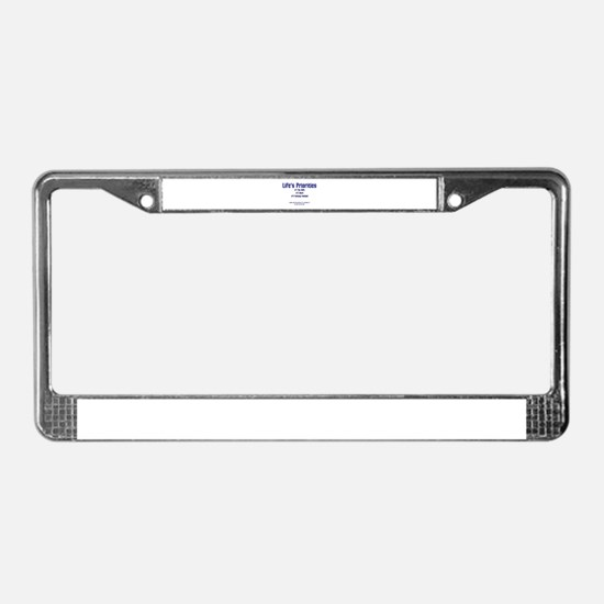 Life's Priorities License Plate Frame