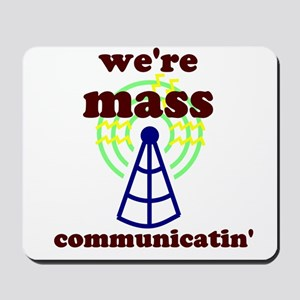 Mass Communicatin' Mousepad