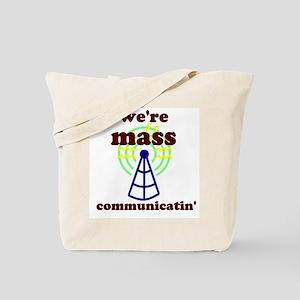 Mass Communicatin' Tote Bag