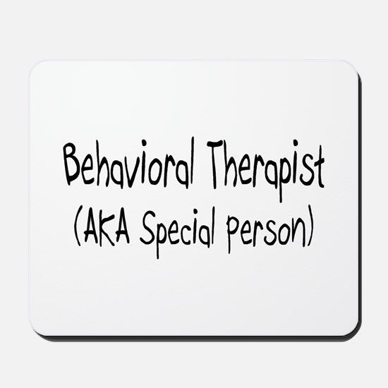 Behavioral Therapist (AKA Special person) Mousepad