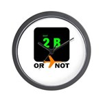 *NEW DESIGN* 2B or...NOT to BE! Wall Clock