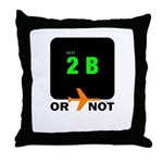 *NEW DESIGN* 2B or...NOT to BE! Throw Pillow