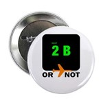 *NEW DESIGN* 2B or...NOT to BE! Button