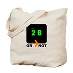 *NEW DESIGN* 2B or...NOT to BE! Tote Bag