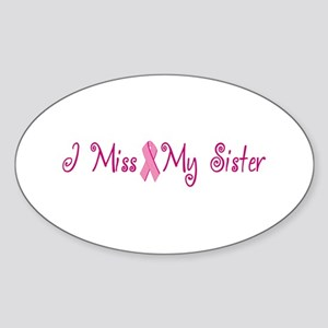 I Miss My Sister (Breast Cancer) Oval Sticker