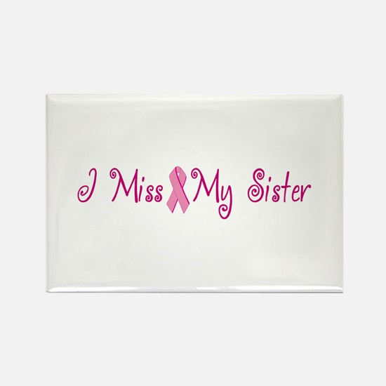 I Miss My Sister (Breast Cancer) Rectangle Magnet