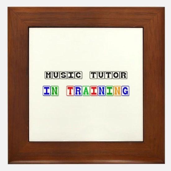 Music Tutor In Training Framed Tile