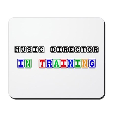 Music Director In Training Mousepad