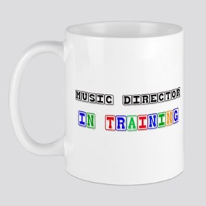 Music Director In Training Mug