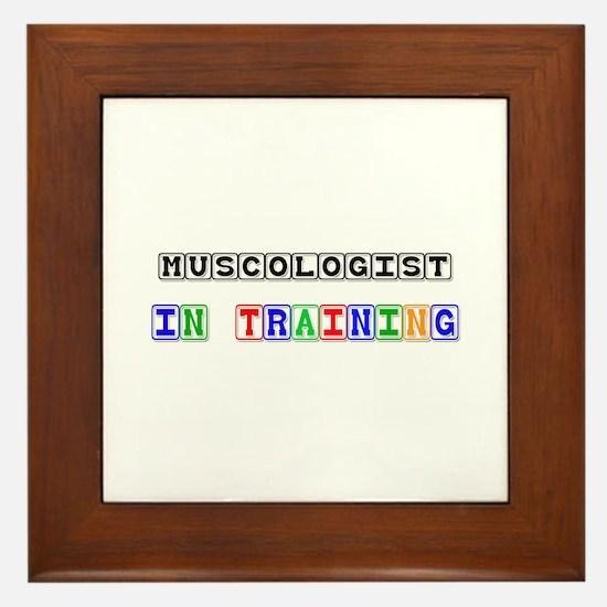 Muscologist In Training Framed Tile