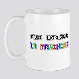 Mud Logger In Training Mug