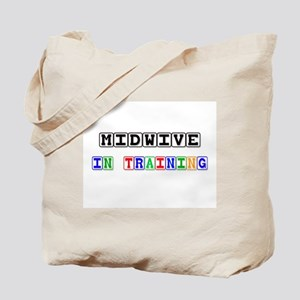 Midwive In Training Tote Bag