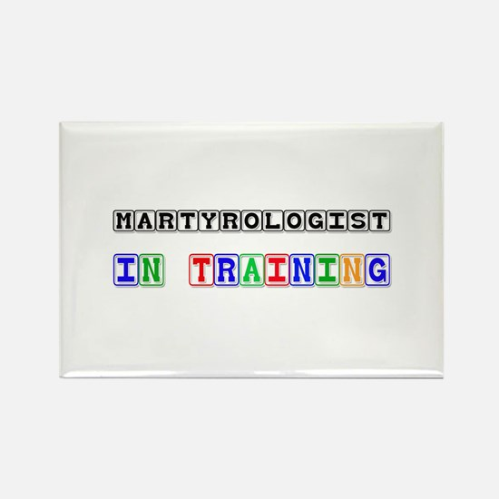 Martyrologist In Training Rectangle Magnet
