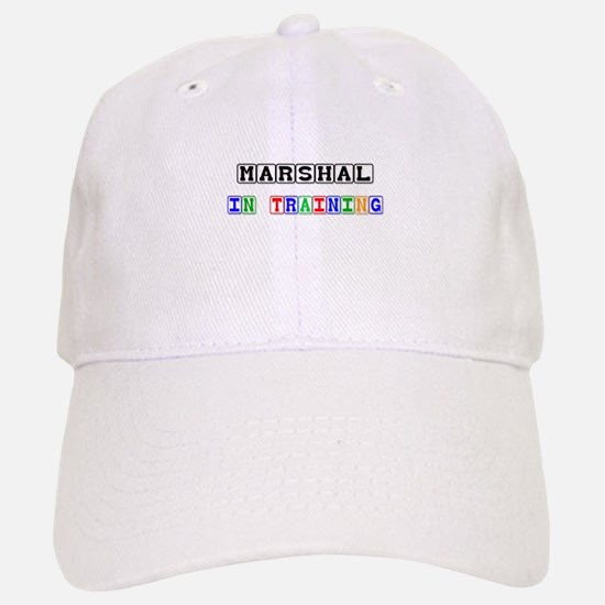 Marshal In Training Baseball Baseball Cap