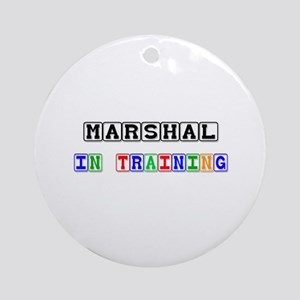 Marshal In Training Ornament (Round)