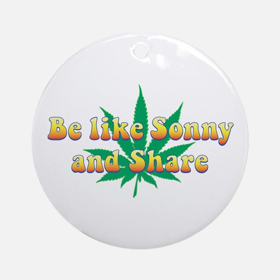 Be Like Sonny and Share Ornament (Round)