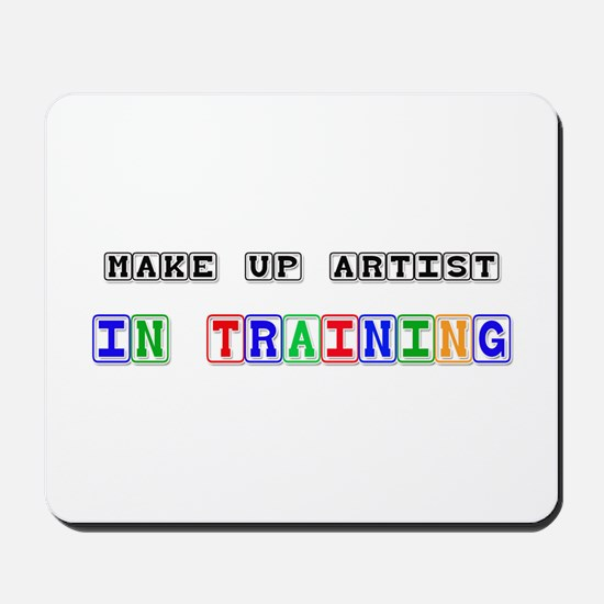Make Up Artist In Training Mousepad