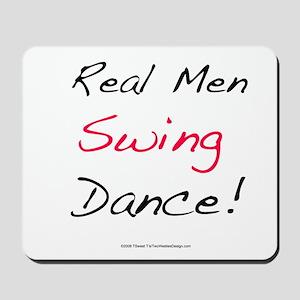 Real Men Swing Dance Mousepad