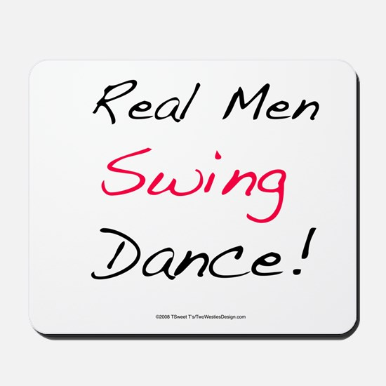 Real Men Swing Dance Mousepad