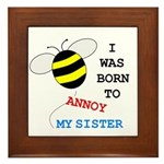 BORN TO ANNOY SISTER Framed Tile