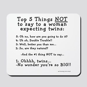 NOT to say - Expecting Twins Mousepad