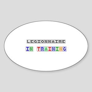 Legionnaire In Training Oval Sticker