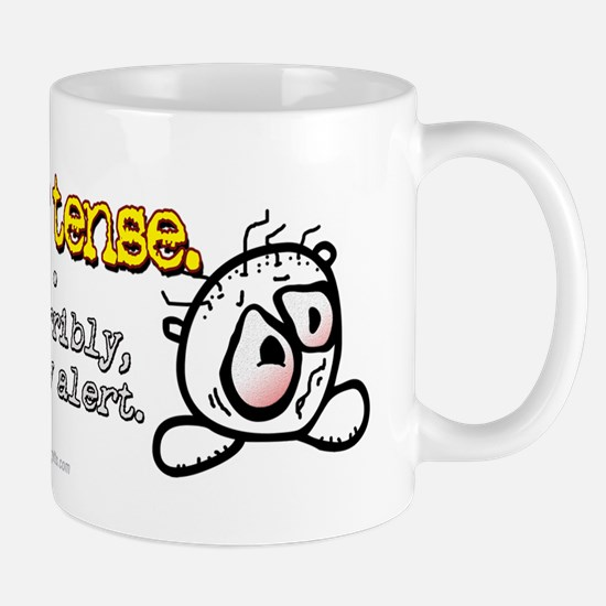 I'm Not Tense... Mug