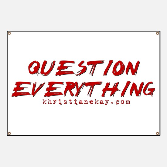 Question Everything Banner