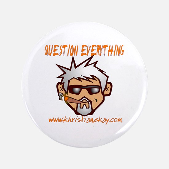 """Question Everything 3.5"""" Button"""