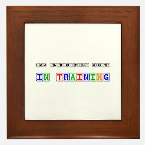 Law Enforcement Agent In Training Framed Tile